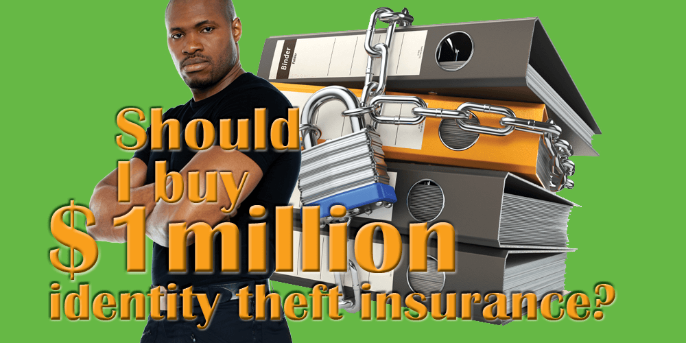 The Lie About $1M Identity Theft Insurance