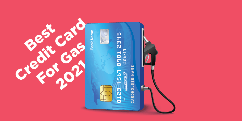 The Best Credit Cards For Gas [2021]