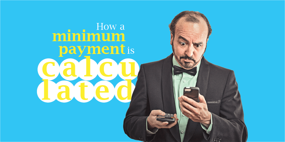How Is Your Minimum Payment Is Calculated By Credit Card Issuers [2021]