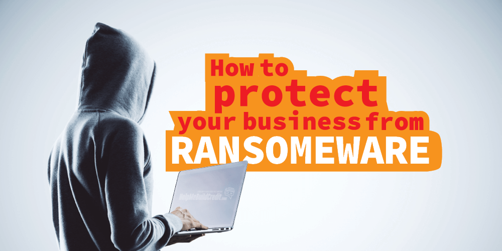 Ransomware! How To Keep Your Business Protected