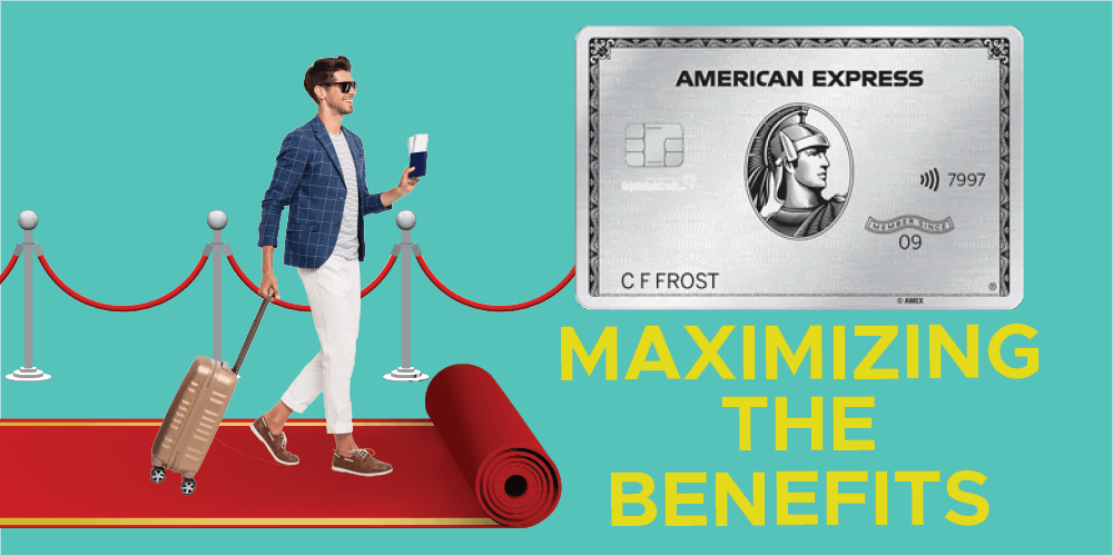 Amex Platinum Card: Complete Guide On How To Maximize The Benefits