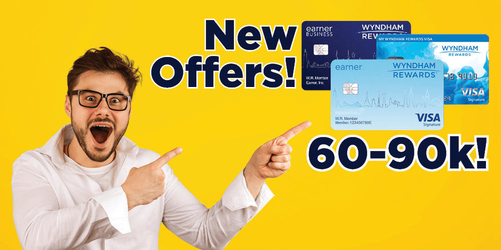 New Offers! 60k-90k on 3 Wyndham Earner Cards!