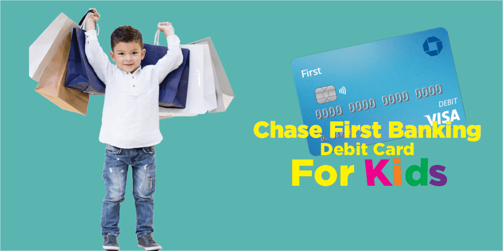 Chase First Banking-Chase Debit Card For Kids