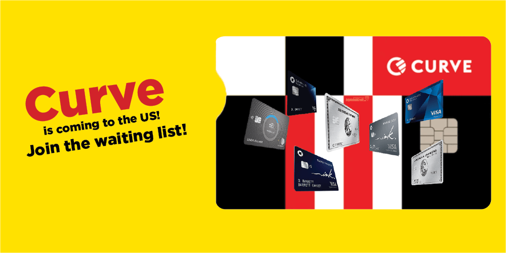 Your Life Is About To Become Easier. Curve Is Coming To The US. Join The Waiting List