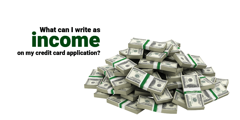 What's Considered Income On Your Credit Card Application?