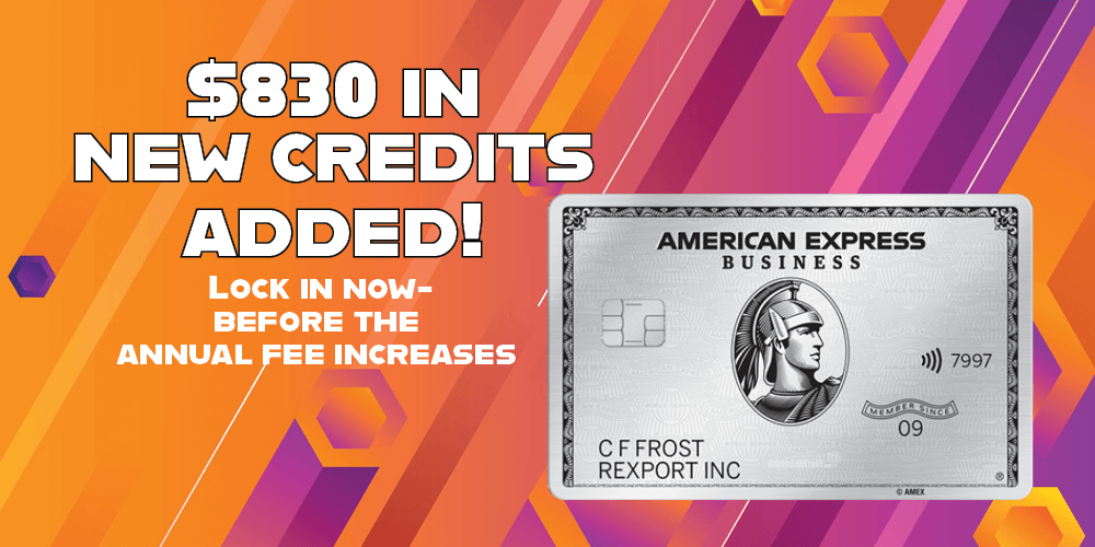 Lock In The Old Annual Fee! Increased Bonus Plus $830 In New Statement Credits Added To The Amex Platinum Business Card