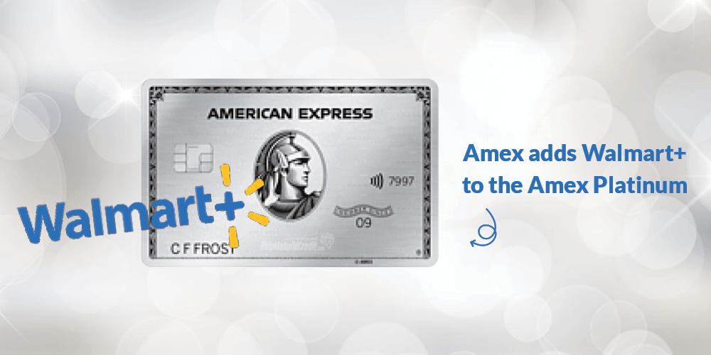 Free Walmart+ Membership Added To Amex Platinum Cards